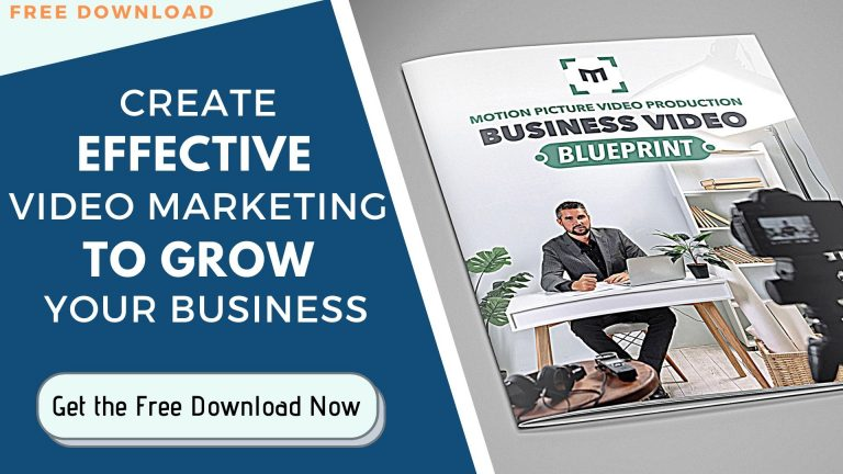 Motion Picture Video Production Free Download: Create Effective Video Marketing to Grow Your Business Business Video Blueprint