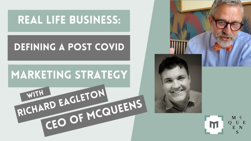 Coronavirus Marketing Strategy - Post Pandemic Marketing. How should you market as a business, post-COVID? The world has shifted, and so must you - but HOW? CEO of McQueens Richard Eagleton shares how his marketing is already changing already and offers advice on possible ways forward.