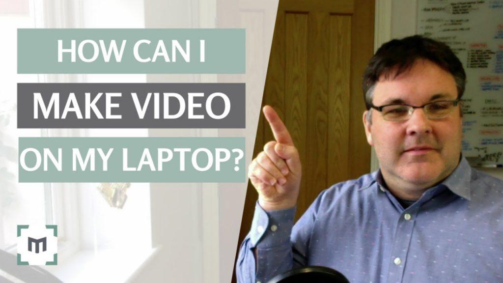 make video on laptop