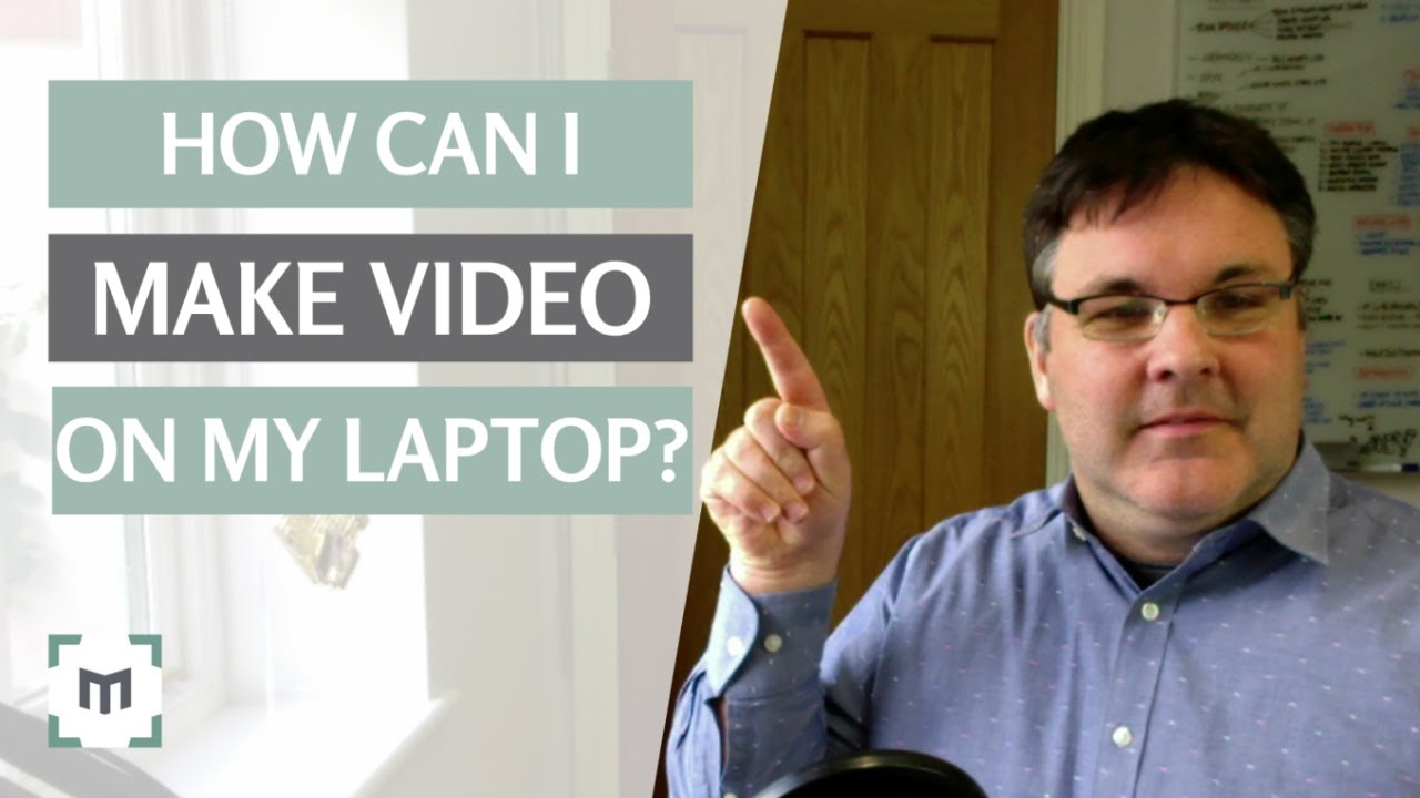 make video on laptop