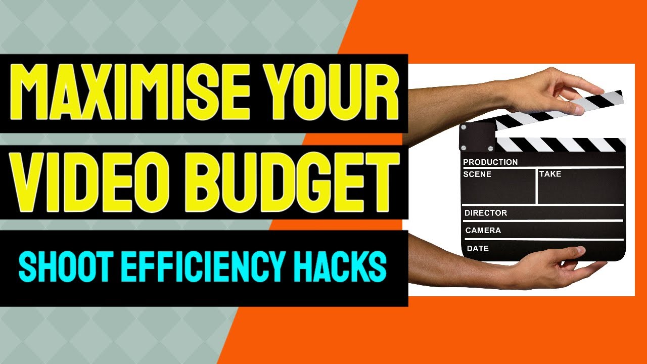 Maximising video budget - shoot efficiency hacks