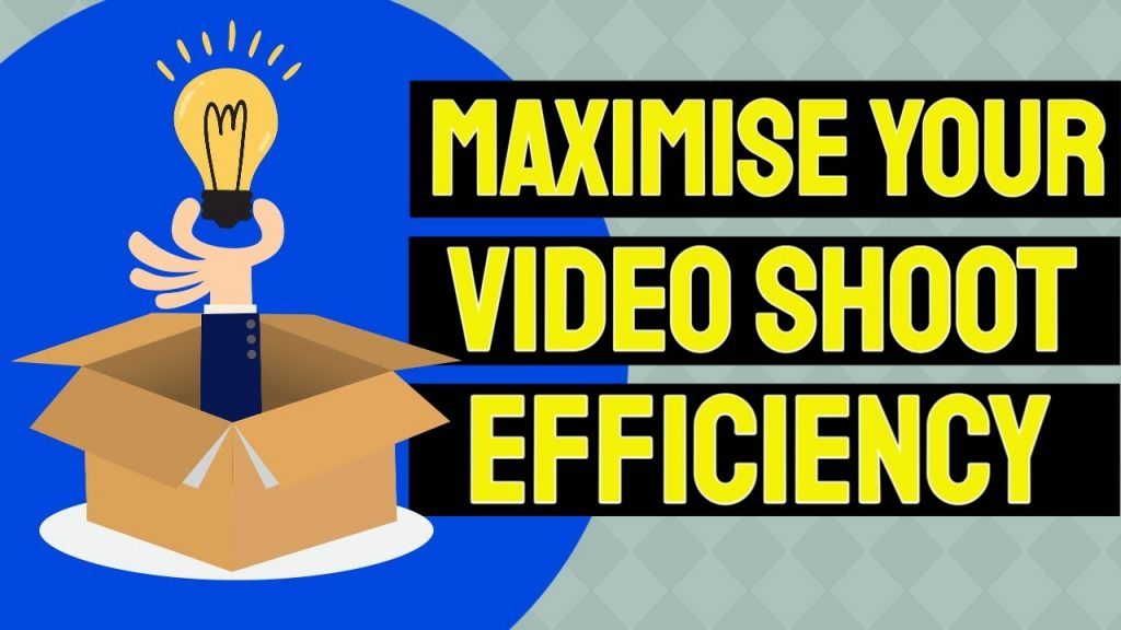 video production cost guide - Maximising video shoot efficiency